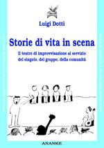 Storie di vita in scena – Il teatro di improvvisazione al servizio del singolo, del gruppo, della comunità