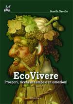EcoVivere – Prosperi, ricchi in tempo e in emozioni